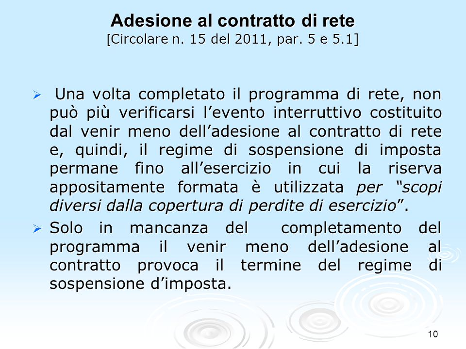 Adesione al contratto di rete [Circolare n. 15 del 2011, par. 5 e 5.1]